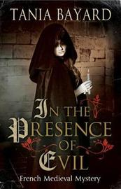In the Presence of Evil by Tania Bayard
