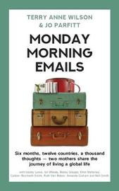 Monday Morning Emails by Terry Anne Wilson