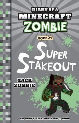 Diary of a Minecraft Zombie #24: Super Stakeout by Zack Zombie