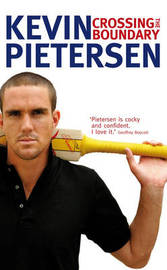 Crossing the Boundary: The Early Years in My Cricketing Life by Kevin Pietersen image