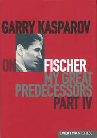 Garry Kasparov on My Great Predecessors: Pt. 4 by Garry Kasparov