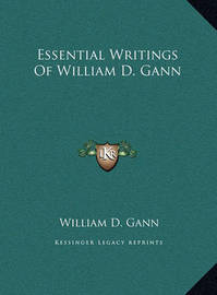 Essential Writings of William D. Gann Essential Writings of William D. Gann by William D. Gann