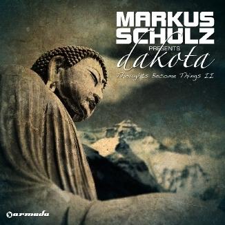 Markus Schulz Presents: Dakota (Thoughts Become Things II) by Dakota