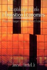 Recapitalization of Banks in Transition Economies: Poland and Hungary in the New Market Economy by James C. Mitchell Jr. image