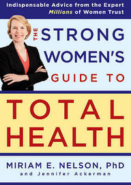 The Strong Women's Guide to Total Health by Miriam Nelson image