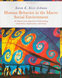 Human Behavior in the Macro Social Environment: An Empowerment Approach to Understanding Communities, Organizations, and Groups by Karen K Kirst-Ashman image