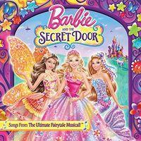 Barbie & the Secret Door by Various Artists