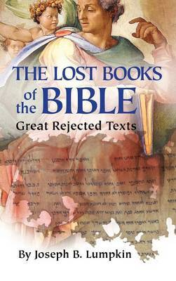 Lost Books of the Bible by Joseph B Lumpkin