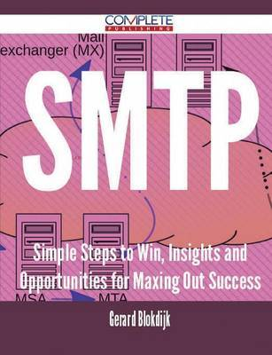 SMTP - Simple Steps to Win, Insights and Opportunities for Maxing Out Success by Gerard Blokdijk image