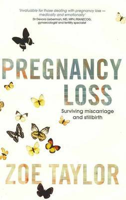 Pregnancy Loss: Surviving Miscarriage and Stillbirth by Zoe Taylor image