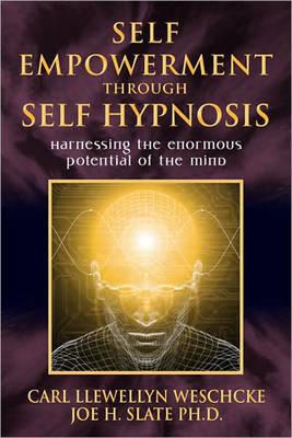 Self-Empowerment Through Self-Hypnosis by Carl Llewellyn Weschcke image