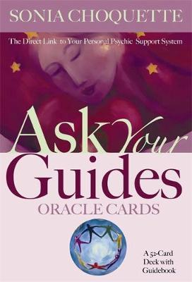 The Ask Your Guides Oracle Cards by Sonia Choquette
