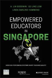Empowered Educators in Singapore by Lin A. Goodwin