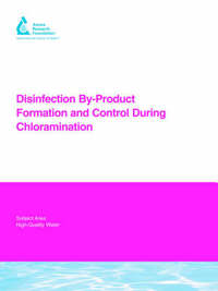 Disinfection By-Product Formation and Control During Chloramination by Gerald E. Speitel