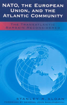 NATO, the European Union and the Atlantic Community by Stanley R. Sloan image