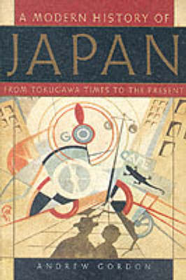 The Modern History of Japan by Andrew Gordon