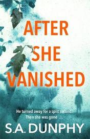 After She Vanished by S.A. Dunphy image