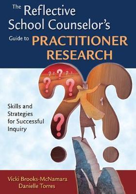 The Reflective School Counselor's Guide to Practitioner Research by Vicki Brooks-McNamara image