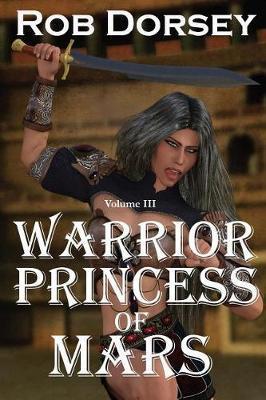 Warrior Princess of Mars by Rob Dorsey