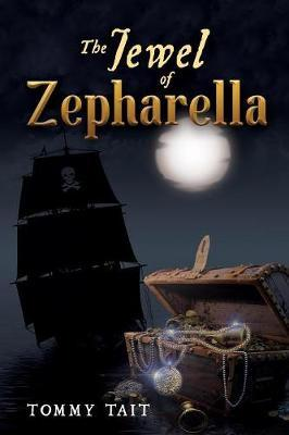 The Jewel of Zepharella by Tommy Tait