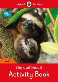 BBC Earth: Big and Small Activity Book- Ladybird Readers Level 2 by Ladybird