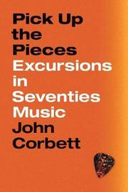 Pick Up the Pieces by John Corbett