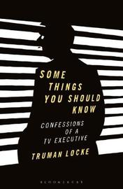 Some Things You Should Know by Truman Locke