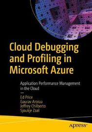 Cloud Debugging and Profiling in Microsoft Azure by Ed Price