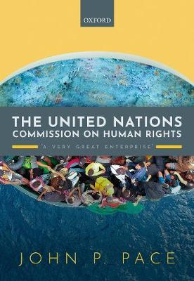 The United Nations Commission on Human Rights by John P. Pace