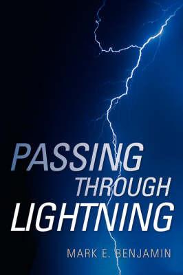 Passing Through Lightning by Mark, E Benjamin image