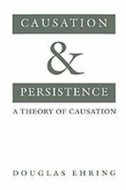 Causation and Persistence by Douglas Ehring