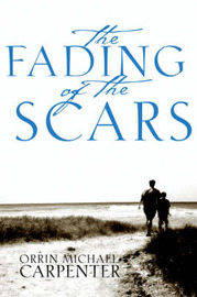 The Fading of the Scars by Orrin, Michael Carpenter image