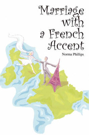 Marriage with a French Accent by Norma Phillips image