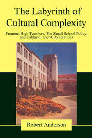 The Labyrinth of Cultural Complexity by Robert Anderson image