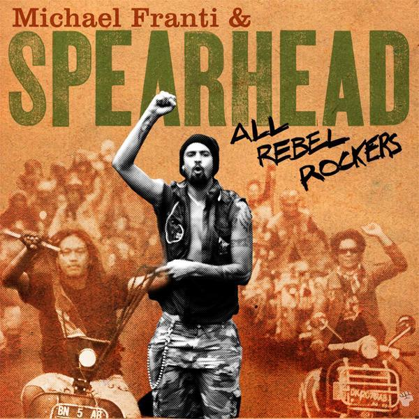 All Rebel Rockers - Limited Edition by Michael Franti & Spearhead