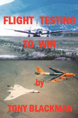 Flight Testing to Win by Tony Blackman
