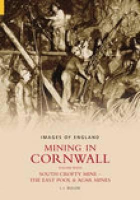 Mining in Cornwall Vol 7 by L.J. Bullen