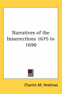 Narratives of the Insurrections 1675 to 1690