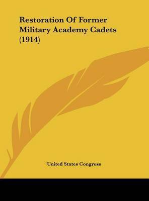 Restoration of Former Military Academy Cadets (1914) by States Congress United States Congress