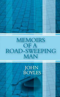 Memoirs of a Road-Sweeping Man by John Boyles