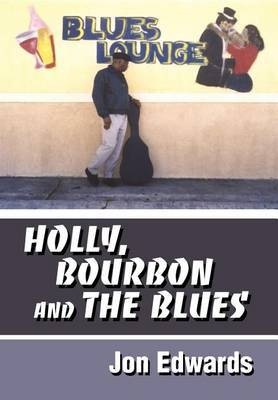 Holly, Bourbon and the Blues by Jon Edwards image
