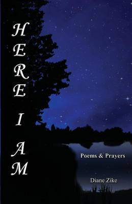 Here I Am: Poems & Prayers by Diane Zike image