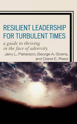 Resilient Leadership for Turbulent Times by Jerry L Patterson