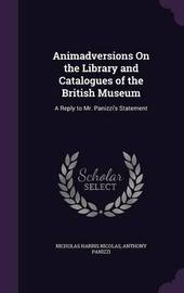 Animadversions on the Library and Catalogues of the British Museum by Nicholas Harris Nicolas