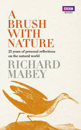 A Brush with Nature: 25 Years of Personal Reflections on Nature by Richard Mabey image