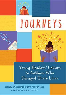 Journeys: Young Readers' Letters to Authors Who Changed Their Lives by Library of Congress Center for the Book image