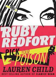 Ruby Redfort Pick Your Poison by Lauren Child