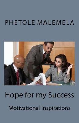 Hope for My Success by Mr Phetole Cedric Malemela