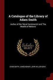 A Catalogue of the Library of Adam Smith by Adam Smith