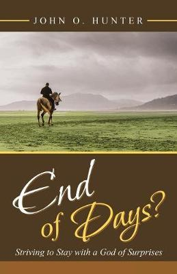 End of Days? by John O. Hunter